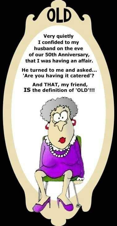 Pin by D DALOIA on HUMOR | Funny old people, Aging humor ...