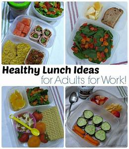 Healthy lunch ideas... for adults! Pack a healthy lunch to ...