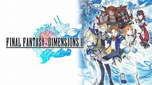 FINAL FANTASY DIMENSIONS II Android Apps On Google Play