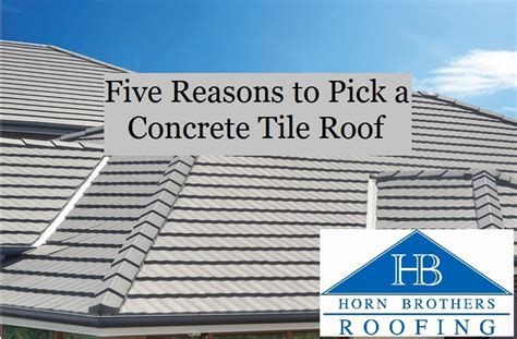 five reasons to a concrete tile roof denver roofing