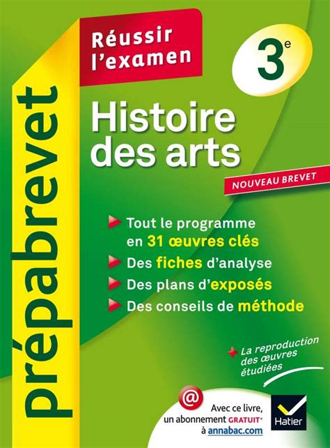 livre histoire des arts 3e pr 233 pabrevet r 233 ussir l examen