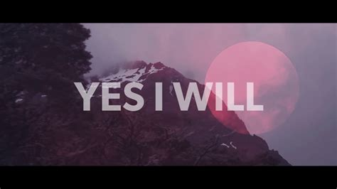 Yes I Will (official Lyric Video