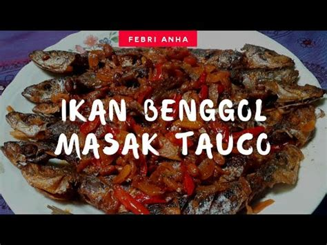 Potong ikan tuna sesuai selera dan lumuri dengan air perasan jeruk nipis untuk menghilangkan bau amisnya, biarkan. Resep ikan benggol masak tauco - YouTube