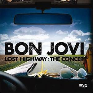 Bon Jovi Lost Highway Pictures to Pin on Pinterest - PinsDaddy