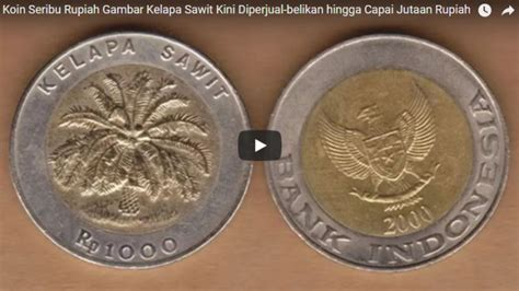 harga koin seribu rupiah gambar kelapa sawit mencapai