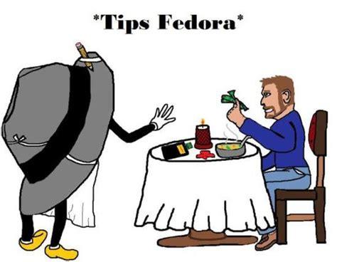 Tips Fedora Meme - image 772959 tips fedora know your meme