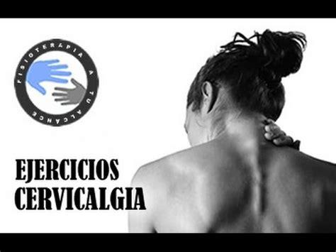 Cervicalgia ejercicios para aliviar el dolor de cuello