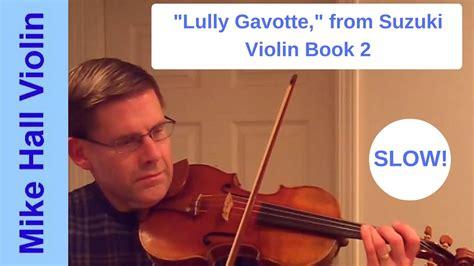 Gavotte Suzuki Book 2 by Lully Gavotte 10 From Suzuki Violin Book 2 A Play