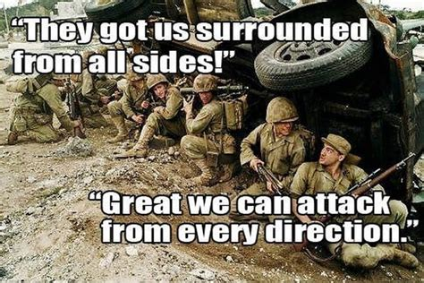 Soldier Meme - we are surrounded military humor