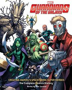 Guardians of the Galaxy: Creating Marvel's Spacefaring ...