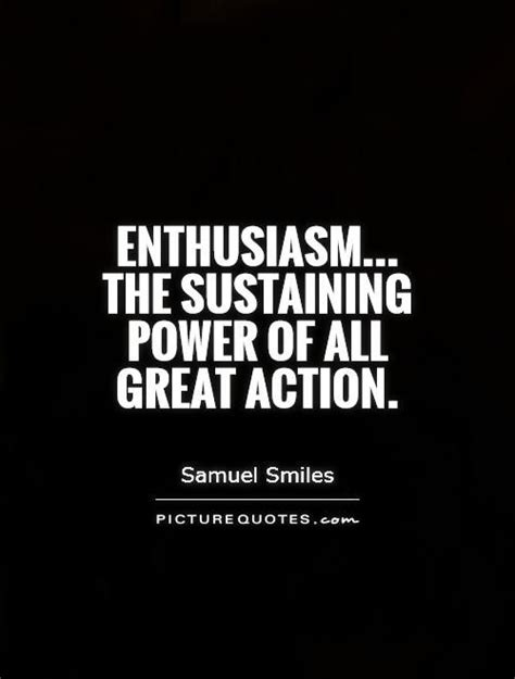 It Is With Great Interest And Enthusiasm That I Am Applying by Enthusiasm The Sustaining Power Of All Great