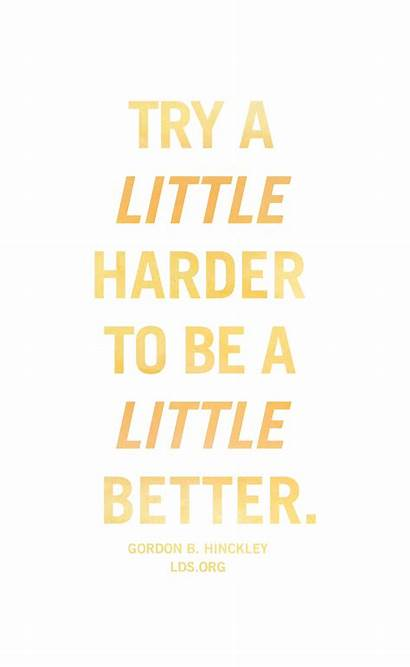 Lds Quotes Quote Try Better Harder Motivational