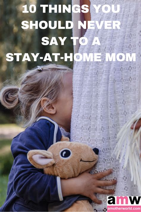 10 things to never say to a stay at home amotherworld