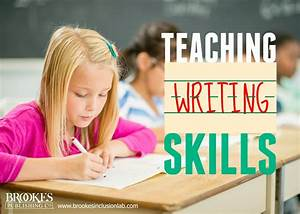 7 Steps to Teaching Writing Skills to Students with ...