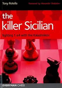 Tony Rotella: The Killer Sicilian - Fighting 1. e4 with ...