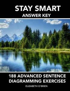 Smart Answer Key 188 Advanced Sentence Diagramming Exercises Grammar The Easy Way