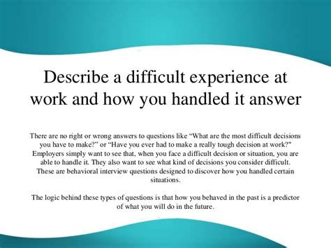 What Do You Do For Answers by Describe A Difficult Experience At Work And How You