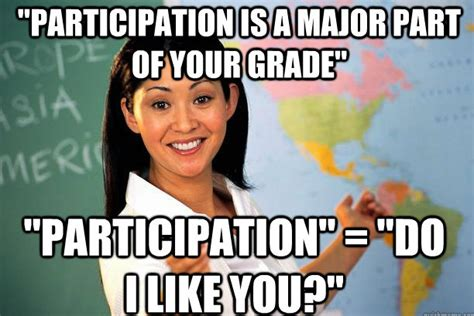 Unhelpful Teacher Meme - high school teacher meme
