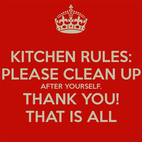 Kitchen Rules Please Clean Up After Yourself Thank You