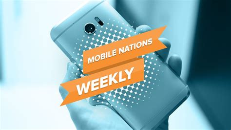 mobile nations weekly lock it android central