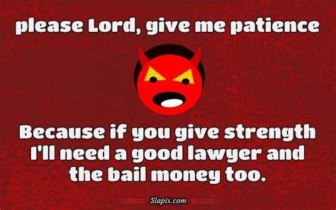lord give  patience quotes quotesgram