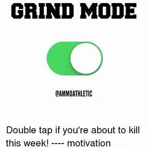 Early morning g... Early Grind Quotes