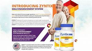 Zyntix Male Enhancement Is Proven For Increasing The Male Potency  Its Working Is Mainly Thanks