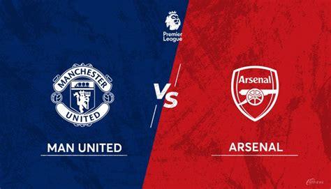 Man Utd Vs Arsenal: Match Preview, Build-up, Team News ...