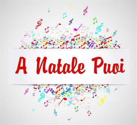 Le Di Natale Testo by Testo Canzone Natale A Natale Puoi Disegni Di Natale 2019