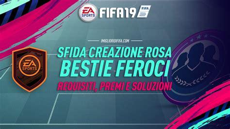 Bestie Feroci by Fifa 19 Sbc Bestie Feroci Requisiti Premi E Soluzioni