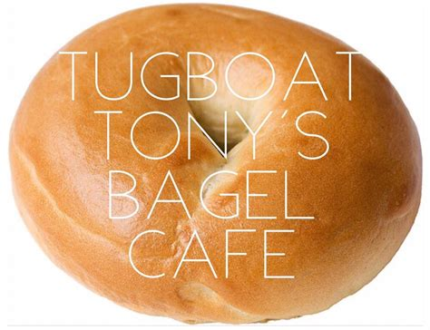 Tugboat Tony S by Best Bagels Downtown Yelp