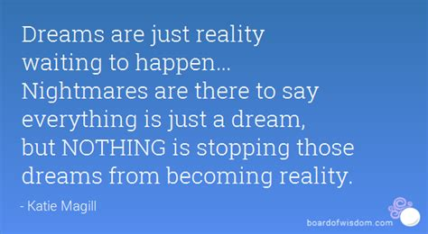 dreams are just reality waiting to happen nightmares