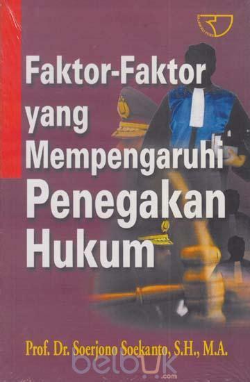 Faktor-Faktor yang Mempengaruhi Penegakan Hukum: Soerjono