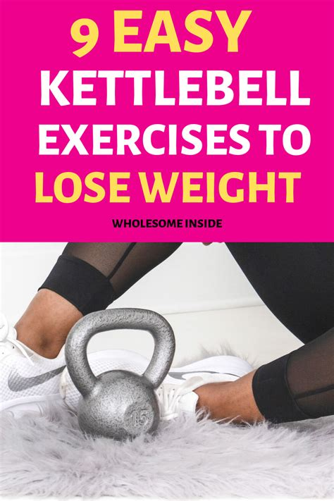 kettlebell exercises loss easy weight wholesomeinside workouts wholesome workout