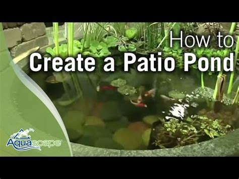 How To Make Aquascape by How To Create A Patio Pond By Aquascape
