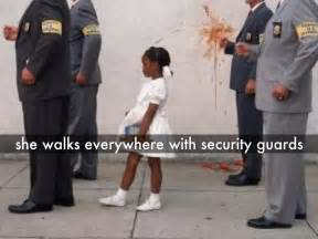 2 she walks everywhere with security guards