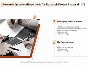 Research Question Hypothesis For Research Project Proposal