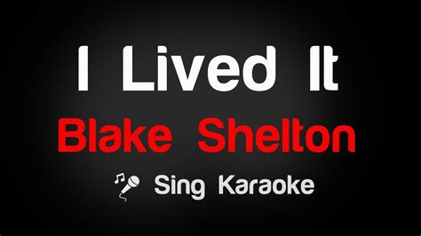 blake shelton i lived it lyrics blake shelton i lived it karaoke lyrics youtube