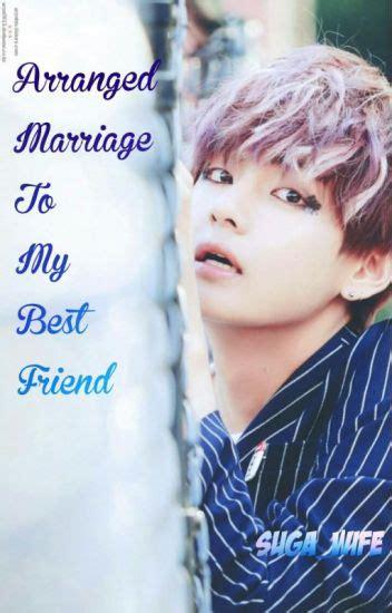 arranged marriage    friend bts   biases