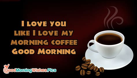 I Love You Like I Love My Morning Coffee. Good Morning Community Coffee Van Water Dispenser Yeti Mug Scheels Teamwear Hot Hulu On Sale 2017 Tortoise Hand