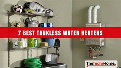 7 best tankless water heaters in 2018 reviewed the techyhome