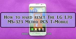 How To Hard Reset Lg L70 Ms