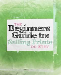 The Beginners Guide To Selling Prints On Etsy  U0026 Online For