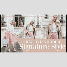 How To Find Your Signature Style  Fashion Mumblr  Youtube