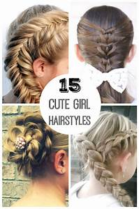 15 Cute Girl Hairstyles From Ordinary to Awesome   Make ...