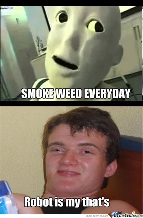 Smoke Weed Everyday Meme - smoke weed everyday by aaloadofbooks7 meme center