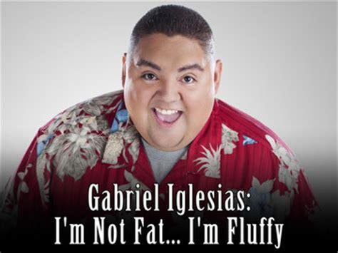 Fluffy Gabriel Iglesias Quotes Quotesgram