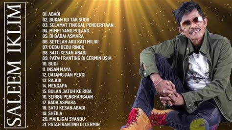 Only need to download once the malaysian song application saleem iklim, you can directly listen to it offline. THE BEST OF SALEEM IKLIM FULL ALBUM - Lagu Malaysia lama Populer - YouTube