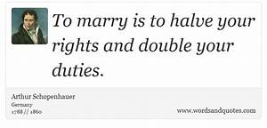 On Marriage To marry is to halve your rights and double you