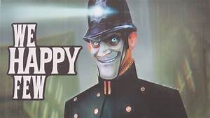 We Happy Few Gets Unsettling New Trailer Retrofuturistic